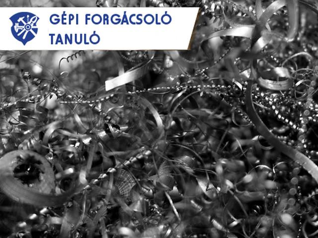 GÉPI FORGÁCSOLÓ TANULÓ
