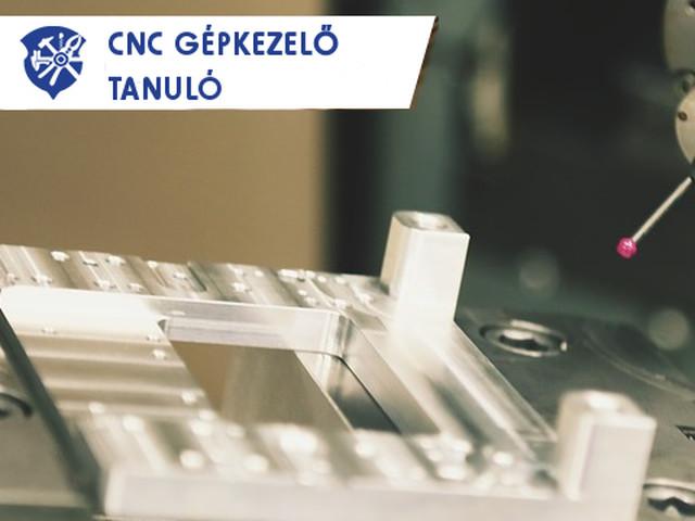 CNC GÉPKEZELŐ TANULÓ